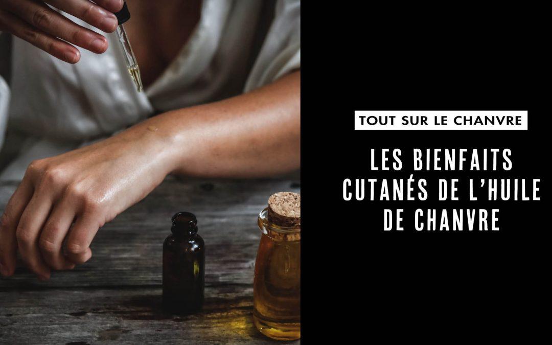 Les bienfaits cutanés de l'huile de chanvre