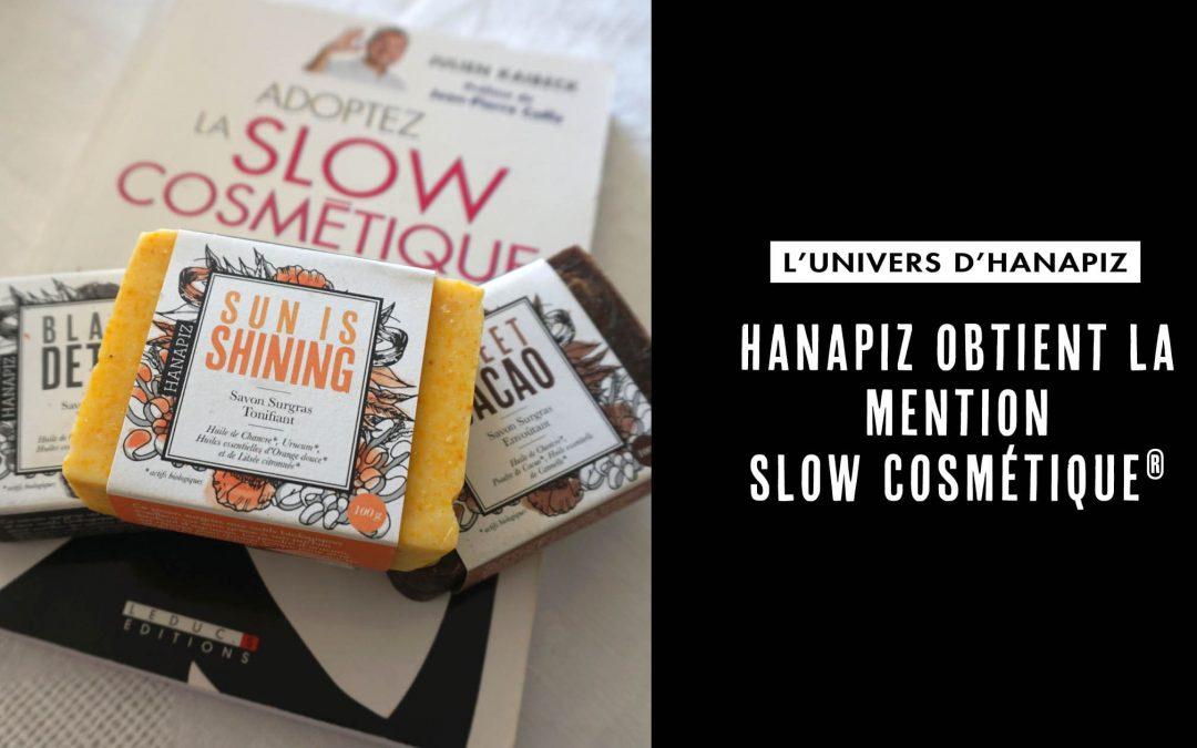 Hanapiz obtient la mention Slow Cosmétique®