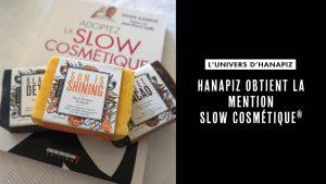 Slow cosmétique et Hanapiz