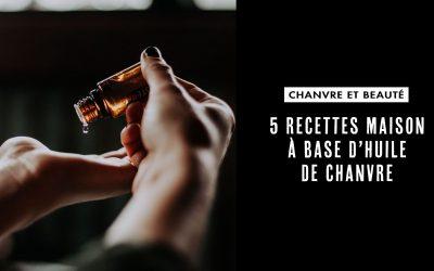 5 recettes maison à base d'huile de chanvre