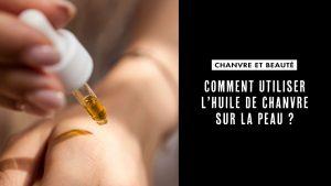 Utilisation huile de chanvre sur la peau