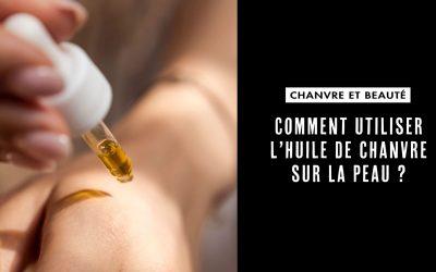 Comment utiliser l'huile de chanvre sur la peau ?